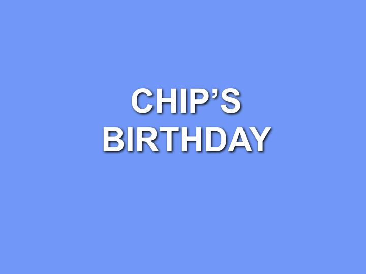 10.Chip s Birthday 2010 - Revised.001